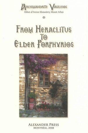 From Heraclitus to Elder Porphyrios
