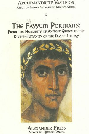 The Fayyum Portraits: From the Humanity of Ancient Greece to the Divine-Humanity of the Divine Liturgy